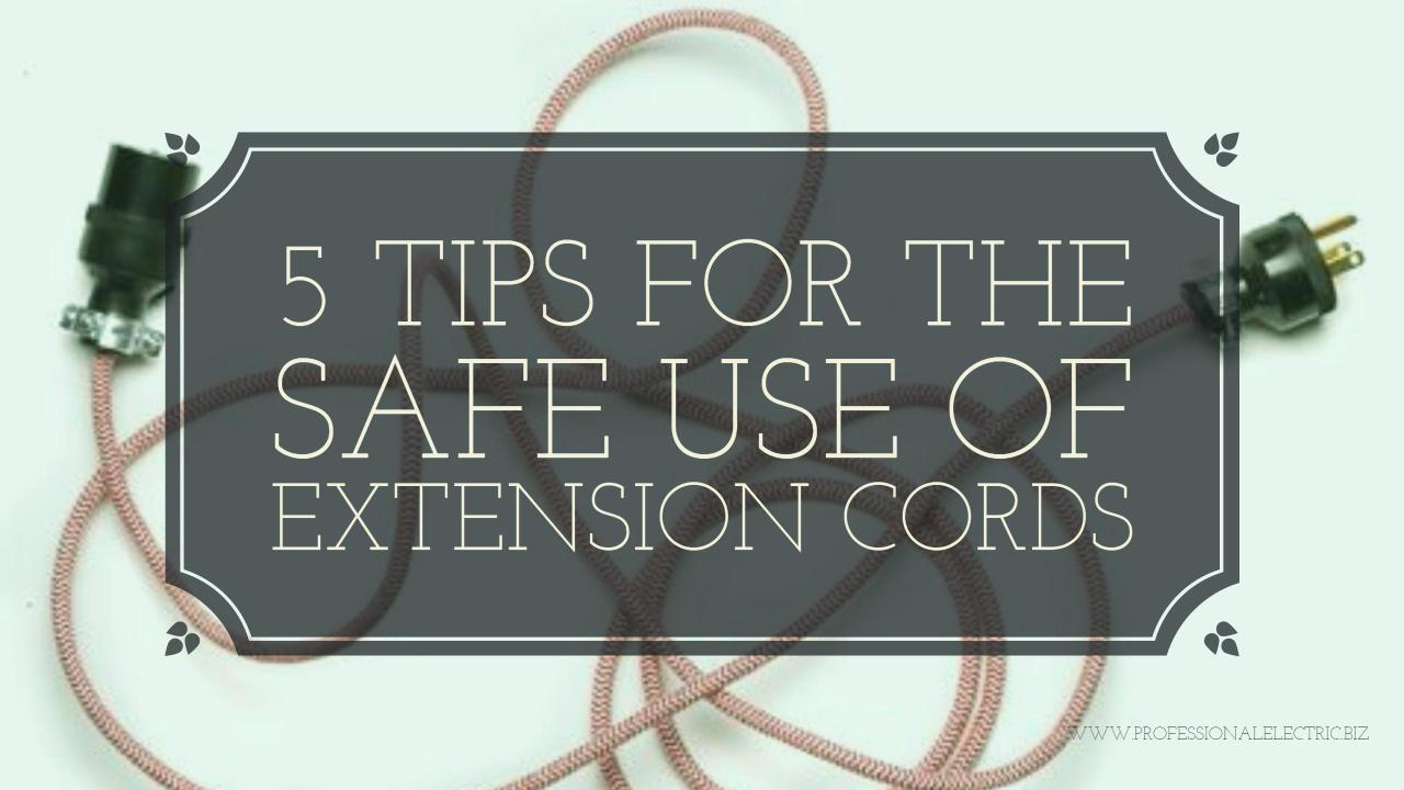 Five Tips For The Safe Use Of Extension Cords