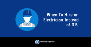 When To Hire an Electrician Instead of Doing It Yourself