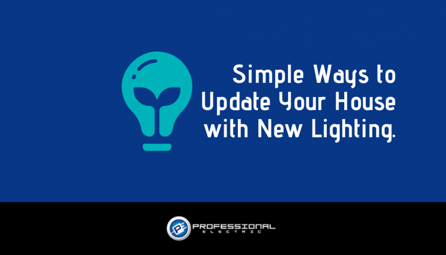 Simple Ways to Update Your House with New Lighting