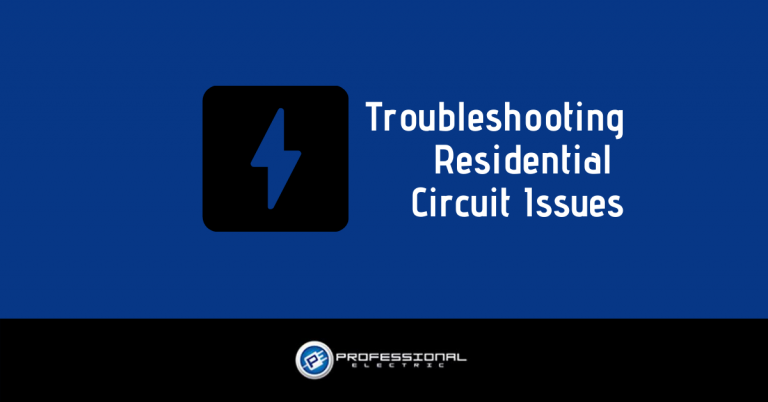 Troubleshooting Residential Circuit Issues: How to Decide When to Call Us