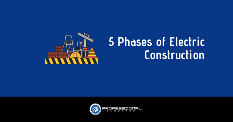 5 Phases of Electric Construction