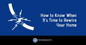 How to Know When It's Time to Rewire Your Home