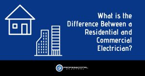 What is the Difference Between a Residential and Commercial Electrician?